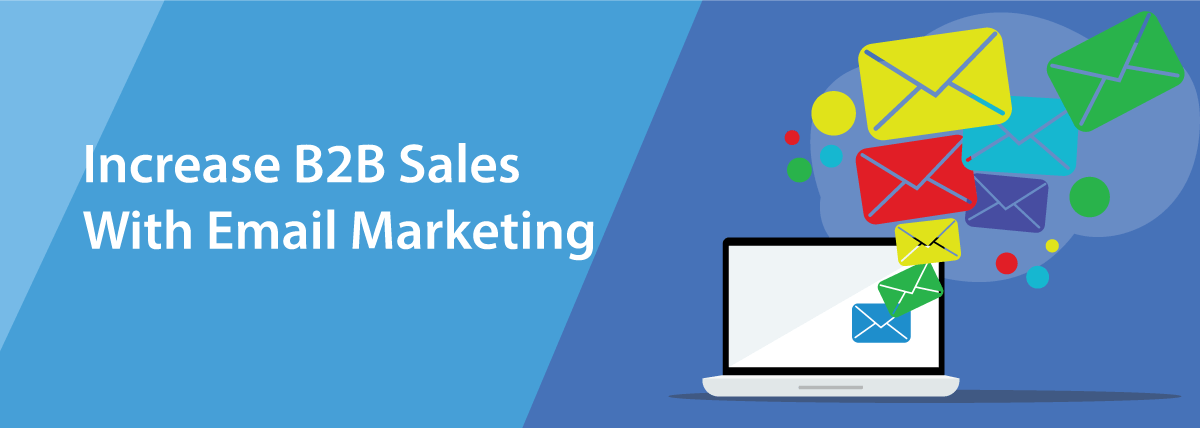 Best Email Marketing Tips to Increase Your B2B Sales In 2020