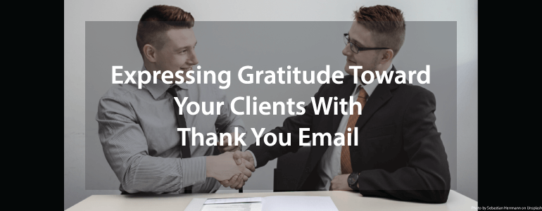 Expressing gratitude toward your Clients with Thank you Email