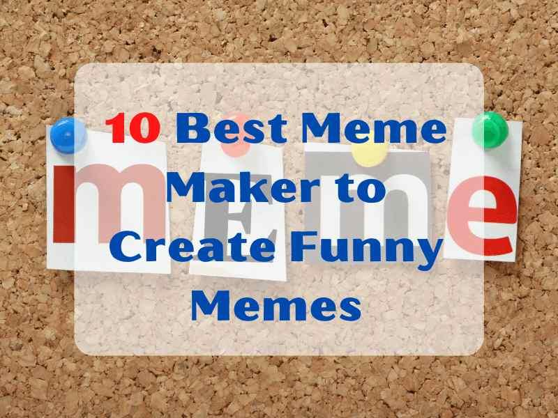 Best Meme Maker to Create Funny Memes