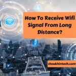 How To Receive Wifi Signal From Long Distance?